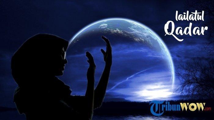 Kapan Malam Lailatul Qadar? Berikut Amalan-amalan yang Dianjurkan dan Doa Malam Seribu Bulan