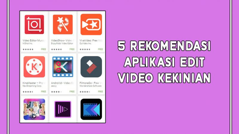 5 Rekomendasi Aplikasi Edit Video Kekinian