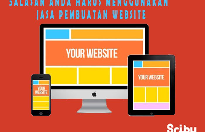 5 Alasan Anda Harus Menggunakan Jasa Pembuatan Website