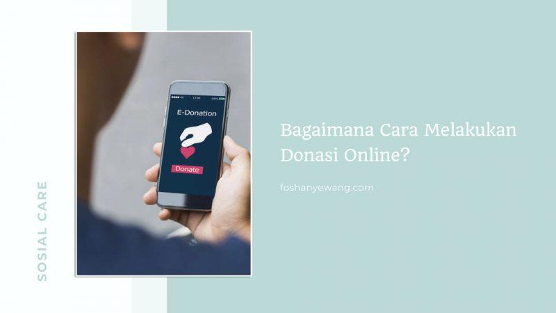 Bagaimana Cara melakukan Donasi Online?